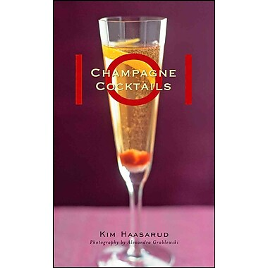 101 Champagne Cocktails Kim Haasarud , Alexandra Grablewski Hardcover