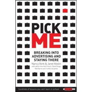 Pick Me : Breaking Into Advertising and Staying There Nancy Vonk, Janet Kestin Paperback