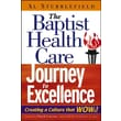 The Baptist Health Care Journey to Excellence: Creating a Culture that WOWs! Hardcover