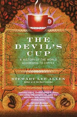 The Devil's Cup: A History of the World According to Coffee Stewart Lee Allen Paperback 596938