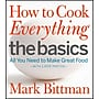 How to Cook Everything The Basics: All You