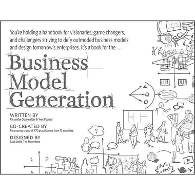 Business Model Generation: A Handbook for Visionaries, Game Changers, and Challengers Paperback, Used Book, (0470876411)