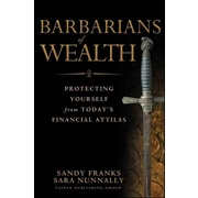 Barbarians of Wealth Sandy Franks, Sara Nunnally Hardcover