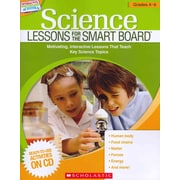 Science Lessons for the SMART Board Scholastic Grades 4-6