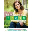 Sara Snow's Fresh Living The Essential Room-by-Room Guide to a Greener Sara Snow Paperback