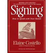 Signing: How To Speak With YOur Hands Elaine Costello Ph.D Paperback