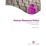 Human Resource Policy: Concepts, Processes and Applications Mike Fazey  Paperback