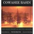 Cowasee Basin: The Green Heart of South Carolina John Cely Hardcover