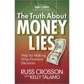 The Truth About Money Lies: Help for Making Wise Financial Decisions Paperback