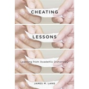 Cheating Lessons: Learning from Academic Dishonesty James M. Lang Hardcover