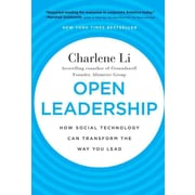 Open Leadership: How Social Technology Can Transform the Way You Lead Charlene Li Hardcover