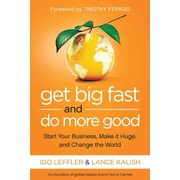 Get Big Fast and Do More Good Ido Leffler, Lance Kalish Hardcover