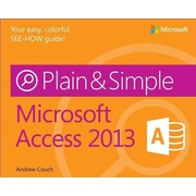 Microsoft Access 2013 Plain & Simple Andrew Couch Paperback