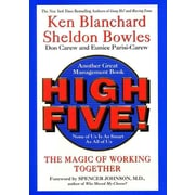 High Five! The Magic of Working Together Ken Blanchard, Sheldon Bowles Hardcover