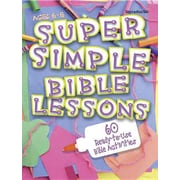 Super Simple Bible Lessons (Ages 6-8): 60 Ready-To-Use Bible Activities for Ages 6-8 Paperback