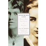 Intertwined Lives: Margaret Mead, Ruth Benedict, and Their Circle Lois W. Banner Paperback