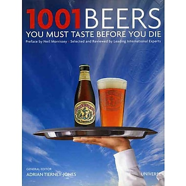 1001 Beers You Must Taste Before You Die Adrian Tierney-Jones Hardcover