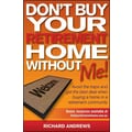 Don't Buy Your Retirement Home without Me! Richard Andrews Paperback