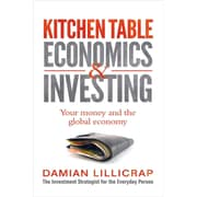 Kitchen Table Economics & Investing: Your Money and the Global Economy Damian Lillicrap  Paperback
