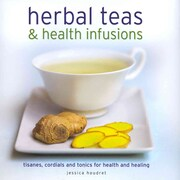 Herbal Teas & Health Infusions Jessica Houdret Hardcover