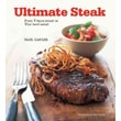 Ultimate Steak: From T-bone Steak to Thai Beef Salad Paul Gayler Hardcover