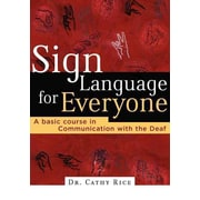 Sign Language for Everyone: A Basic Course in Communication with the Deaf Cathy Rice Paperback