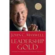 Leadership Gold: Lessons I've Learned from a Lifetime of Leading John C. Maxwell Hardcover
