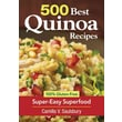 500 Best Quinoa Recipes: 100% Gluten-Free Super-Easy Superfood Camilla Saulsbury Paperback