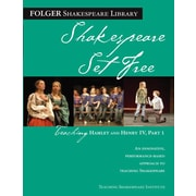Teaching Hamlet and Henry IV, Part 1: Shakespeare Set Free (Folger Shakespeare Library) Paperback