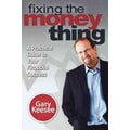 Fixing the Money Thing: A practical Guide to Your Financial Success Gary Keesee  Paperback