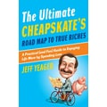 The Ultimate Cheapskate's Road Map to True Riches Jeff Yeager Paperback