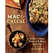Mac & Cheese: More than 80 Classic and Creative Versions of the Ultimate Comfort Food Paperback