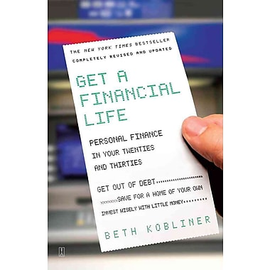 Get a Financial Life: Personal Finance In Your Twenties and Thirties Beth Kobliner Paperback, Used Book, (0743264365)
