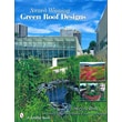 Award Winning Green Roof Designs (Schiffer Book) Steven Peck Hardcover