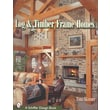Log and Timber Frame Homes (Schiffer Design Book)  Tina Skinner Hardcover