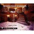 Architectural Ironwork (A Schiffer Book for Collectors) Dona Z. Meilac Hardcover