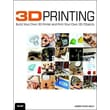 3D Printing: Build Your Own 3D Printer and Print Your Own 3D Objects James Floyd Kelly Paperback