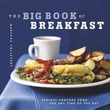 The Big Book of Breakfast: Serious Comfort Food for Any Time of the Day