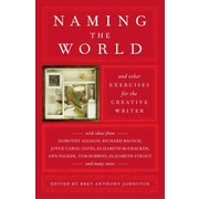 Naming the World: And Other Exercises for the Creative Writer