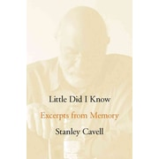 Little Did I Know: Excerpts from Memory (Cultural Memory in the Present) Stanley Cavell Hardcover