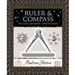 Ruler and Compass: Practical Geometric Constructions (Wooden Books) Andrew Sutton Hardcover