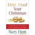 Debt-Proof Your Christmas: Celebrating the Holidays without Breaking the Bank Mary Hunt Paperback