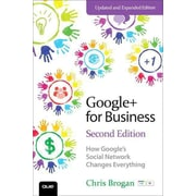 Google+ for Business: How Google's Social Network Changes Everything Chris Brogan  Paperback