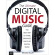 The Ultimate Digital Music Guide: The Best Way to Store, Organize, and Play Digital Music Paperback