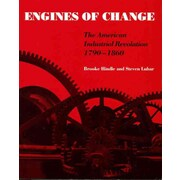 Engines of Change: the American Industrial Revolution 1790-1860