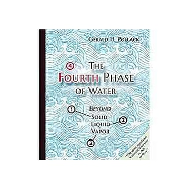 The Fourth Phase of Water, Used Book, (0962689543)