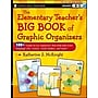 The Elementary Teacher's Big Book of Graphic Organizers,