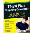 Ti-84 Plus Graphing Calculator For Dummies (For Dummies (Math & Science)