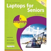 Laptops for Seniors in Easy Steps - Windows 7 Edition: For the Over 50s