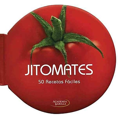Jitomates / Tomatoes: 50 recetas f ciles / 50 Easy Recipes